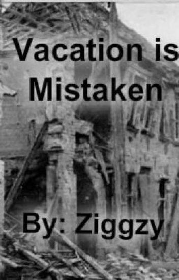 Vacation is Mistaken