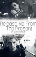 Release me from the present/ J. Dun by yumeka998
