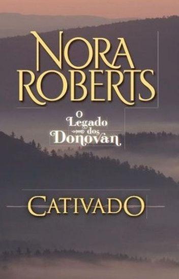 Cativado -Minissérie Família Donovan Vol 01 - Nora Roberts