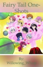 Fairy Tail One-Shots by Willowing_Whisp