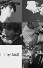 I'm fall in my fault. by kpop_story18