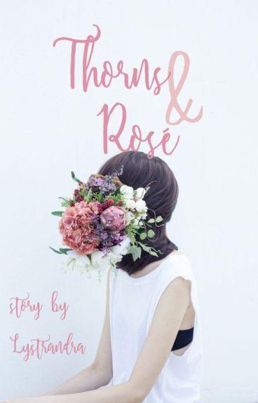 Thorns & Rosé