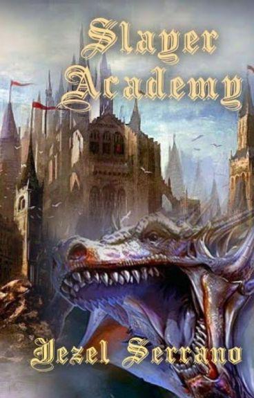 Slayer Academy (Book 1)