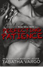 PERFECTING PATIENCE by VivianCE