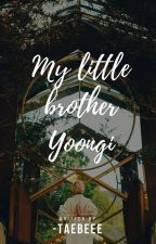 My baby brother Yoongi //BTS x READER by jukeboxjewel