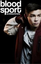 BLOODSPORT ⊳ DEAD OF SUMMER by scottsummers-