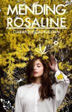 Mending Rosaline| slow updates  by ciarafoundaunicorn