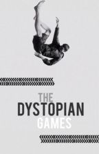 THE DYSTOPIAN GAMES // A HUNGER GAMES FANFICTION by ifthislovefits