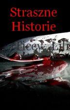 Straszne historie by Ticcy_Lili