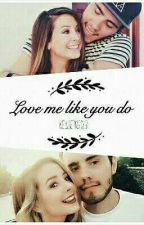 love me like you do | a zalfie fanfiction  by kelseyg123
