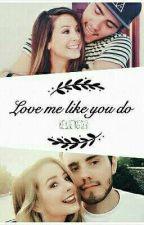 Love Me Like You Do   A Zalfie Fanfiction ✔ by kelseyg123