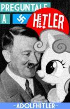 Pregúntale A Hitler by -AdolfHitler-