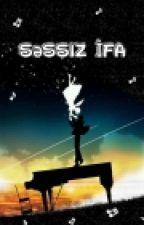 Səssiz İfa by Mehseti97