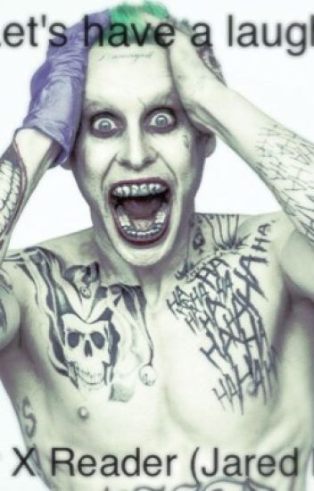 Let's have a laugh (Joker X OC) (Jared Leto) (WATTYS 2017)