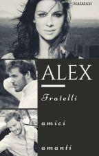 ALEX || Fratelli, amici, amanti by Maiaiam