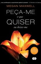PERÇA-ME O QUE QUISER ou deixe-me - COMPLETO by Caroline_ferreira