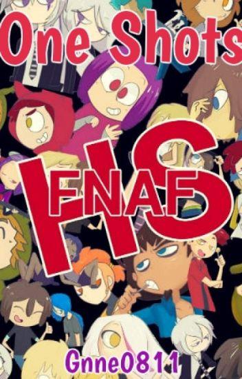 One Shots FNAFHS