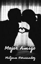 Mejor Amigo by Miljam_Hernandez