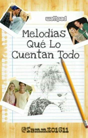 Melodías Que Lo Cuentan Todo |Historia Corta|