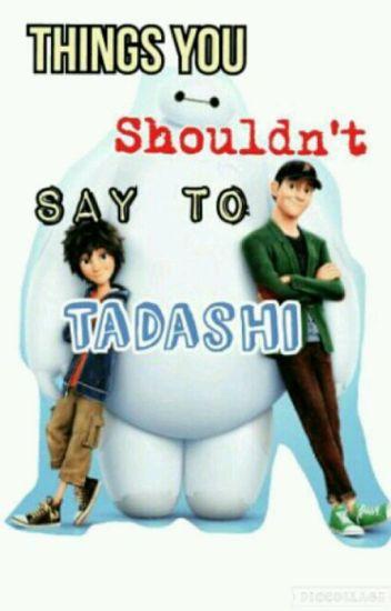 Things You Shouldn't Say To Tadashi