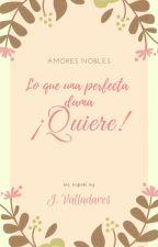 Lo que una perfecta dama Quiere ©- TAN-II by My__Written