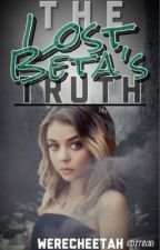 The Lost Beta's Truth by Werecheetah