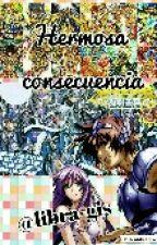 Hermosa Consecuencia [Atsui] by libra-gis