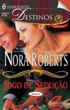 Nora Roberts - Clã MacGregor 01 - Jogo de Sedução by JeovanaKC