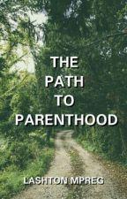 the path to parenthood • lashton mpreg by charlieafi