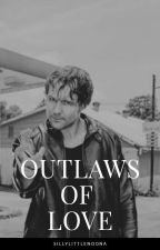 Outlaws Of Love by babyinatrenchcoat97