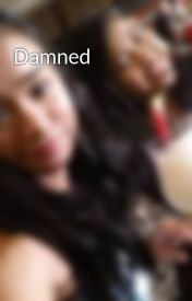 Damned by KaCee6