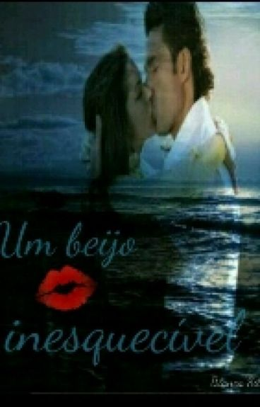 Um beijo inesquecível