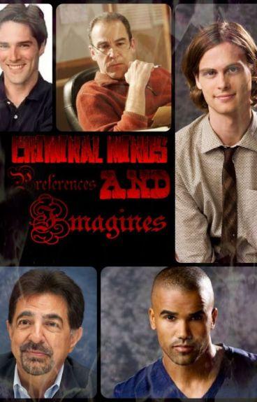 Criminal Minds: Imagines AND Preferences!!