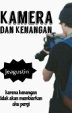 Kamera Dan Kenangan [On Hold] by jeagustin_