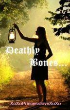 Deathly Bones by XoXoPrincessloveXoXo