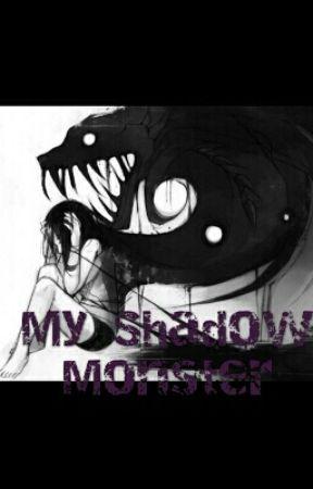 My Shadow Monster Part 1 Wattpad