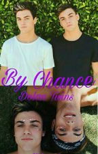 By Chance {Dolan Twins} by MiLovesSeventeen