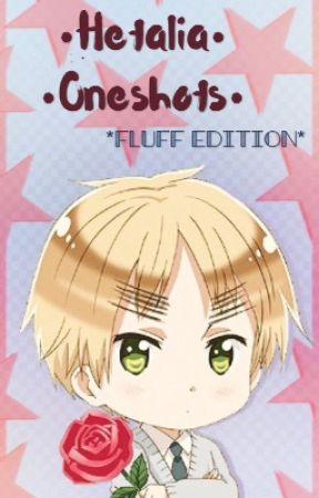 Hetalia Oneshots! Fluff Edition  by Numsweet
