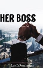 Her Boss ✔ by LostInReading921
