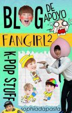 Blog de apoyo fangirl 2  by SophiaDaPasta
