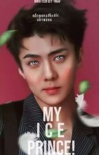 [C] Hello, Ice Prince! ▪Sehun Fanfic▪ by b-mailuv