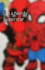 I'm a Nerdy Superstar by riutta