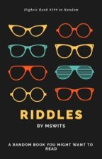 Riddles✔️ by MsWits
