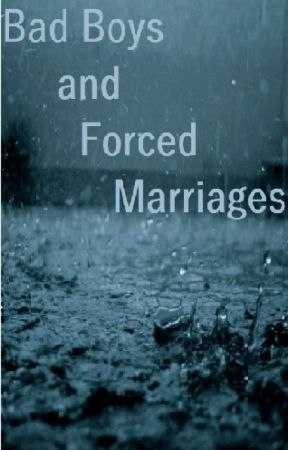 Bad Boys and Forced Marriages by KittyCrackers