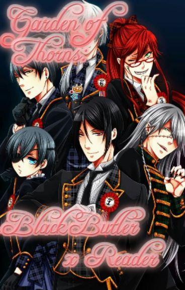 Garden of Thorns: Black Butler x Reader