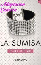 La Sumisa 1 ( Camren G!P ) by Lisseth28R