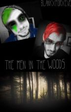 [DISCONTINUED] The men in the woods // Darkiplier/Antisepticeye  by BlankXForXEver