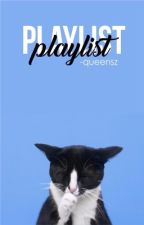 playlist  by -queensz