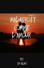 Maladroit comme l'amour by Su-aCho