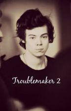 Troublemaker 2 by Marcelslovergirl
